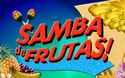 Play Samba de Frutas - Slots - IGT games