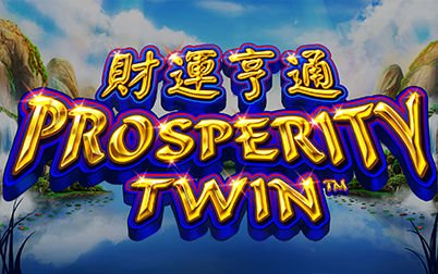 Play Prosperity Twin - Slots - NYX games