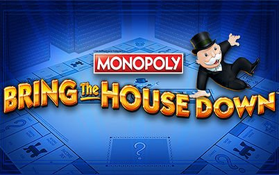 Play Monopoly Bring the House Down - Slots - Barcrest games